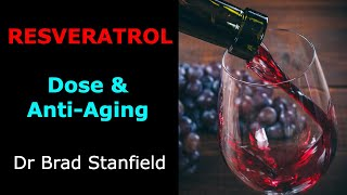 What Anti Aging Resveratrol Dosage Should You Take in 2019?