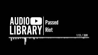 Passed - Riot