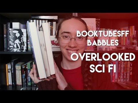 #BooktubeSFF Babbles: Overlooked Science Fiction