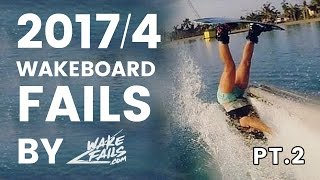 Best Wakeboard Fails Of April 2017 (Part II) By Wakefails.com
