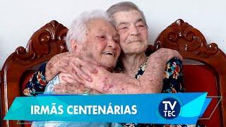 Irmãs centenárias contam sua história de vida