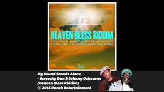 My Sound Stands Alone - Screechy Dan & Johnny Osbourne (Heaven Bless Riddim) Official Audio