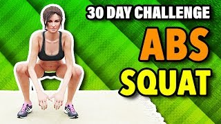 30 Day Ab & Squat Challenge (Lose Belly Fat, Tone Legs And Lower Body)