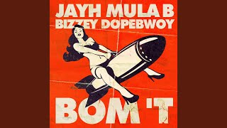 Bom T Feat Mula B Bizzey Amp Dopebwoy