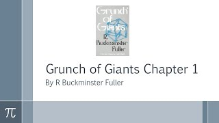 Grunch of Giants Chapter 1 by R Buckminster Fuller (Fee x Fie x Foe x Fum)^4