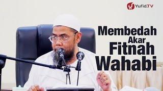 Ceramah Umum: Membedah Akar Fitnah Wahabi - Ustadz Zainal Abidin Syamsuddin, Lc.