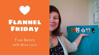 Storytime Snippets | Flannel Friday | Miss Lynn | Five Bears