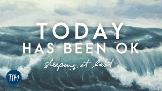 Sleeping at Last - Today Has Been Ok
