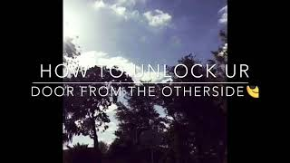 How to unlock your door from the other side
