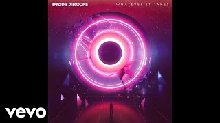 Imagine Dragons   Whatever It Takes (Audio)