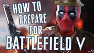 How to PREPARE for BATTLEFIELD 5