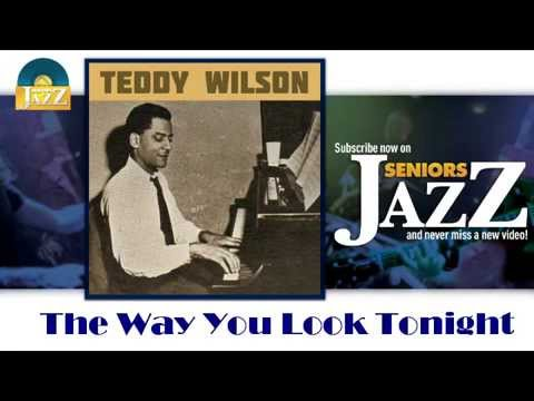 Teddy Wilson - The Way You Look Tonight (HD) Officiel Seniors Jazz