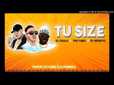 El Chulo x The Yabo x El Negrito x Dj Conds - Tu Size