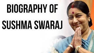 Biography of Sushma Swaraj, Minister of External Affairs of India & former Supreme Court lawyer