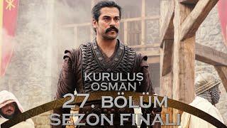 Kuruluş Osman 27. Bölüm - Sezon Finali