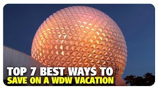 TOP 7 BEST Ways to Save on a Walt Disney World Vacation | Best and Worst | 02/13/19