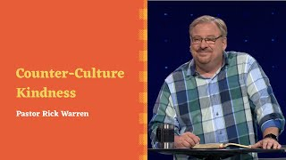 """""""Counter-Culture Kindness"""" with Pastor Rick Warren"""