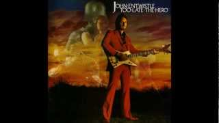 Too Late the Hero - John Entwistle