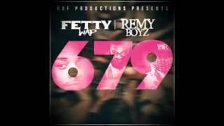 679 - Fetty Wap - Audio - lyrics