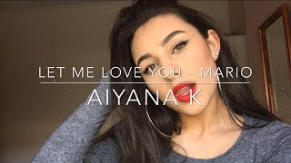 Let Me Love You - Mario Cover By Aiyana K