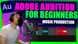 Adobe Audition For Beginners | Music Production | 2020