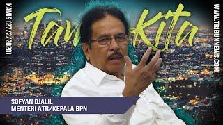 TAMU KITA - Ngobrol Eksklusif Menteri Sofyan Djalil, Curhat soal Tugas hingga Imbauan pada Milenial