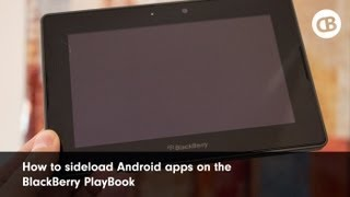 How to load Android apps (sideload) to the BlackBerry PlayBook