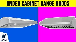 10 Best Under Cabinet Range Hoods 2019