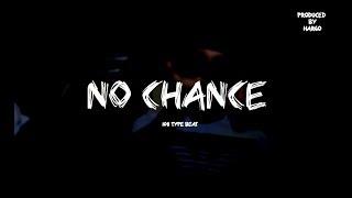 "1011 Type Beat ""No Chance""   UK Drill Instrumental 2018"