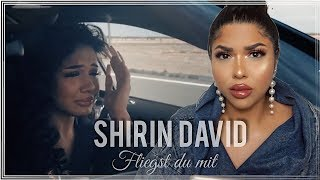 SHIRIN DAVID   FLIEGST DU MIT (ACHTUNG EMOTIONALE REAKTION ZUM VIDEO) !!