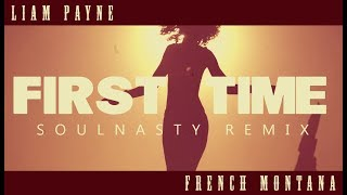 Liam Payne, French Montana   First Time [SNxY REMIX] MUSIC VIDEO