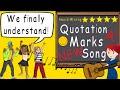 Quotation Marks New Song | Award Winning Educational Quotation Mark Song | Dialogue