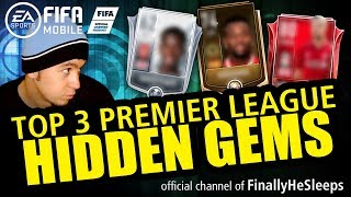 Top 3 Premier League FIFA MOBILE HIDDEN GEMS - 62-80 rated players