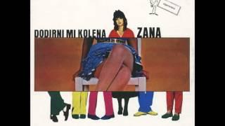 Zana - Dodirni Mi Kolena - ( Audio )