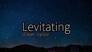 Dua Lipa - Levitating ft. DaBaby (Clean - Lyrics)