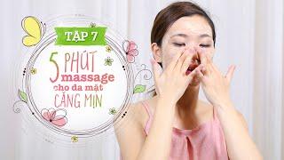 Tập 7 – 5 Phút Massage Cho Da Mặt Căng Mịn   Kaylee