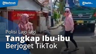 Lagi, Berjoget di Jalan Demi Konten dan Like, 2 Ibu-ibu ini Malah Ditangkap Polisi