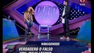 DURO DE DOMAR - VERDADERO O FALSO - MAJU LOZANO - PRIMERA PARTE 06-07-12