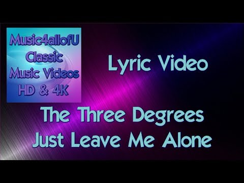 The Three Degrees - Just Leave Me Alone (In LP Standing Up For Love) 1977
