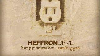 Heffron Drive - Art of Moving On (Unplugged)