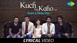 Kuch Na Kaho   Lyrical Video   कुछ ना कहो   SANAM