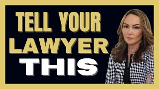 Make Sure to Tell Your Lawyer This.