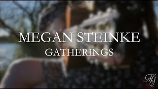 Gatherings - megansteinke
