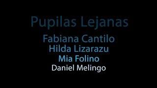 Pupilas Lejanas (Fabiana Cantilo con Hilda Lizarazu, Daniel Melingo y Mia Folino) + Letra