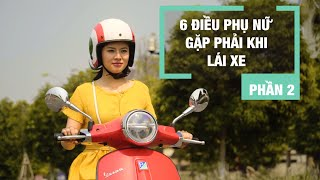 6 điều phụ nữ gặp phải khi đi xe máy (phần 2)