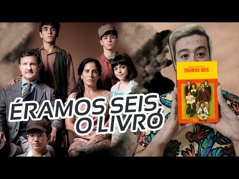 ÉRAMOS SEIS, o livro que inspirou a novela | Mil Páginas