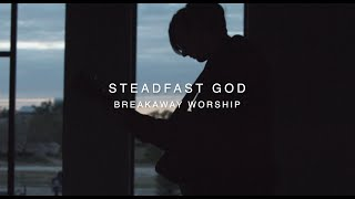 Steadfast God