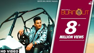 Burnout (Official Video) Prince Narula feat Yuvika Chaudhary | New Song 2018 | White Hill Music