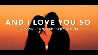 And I love You So  -  Don Mclean lyrics