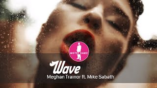 Meghan Trainor Ft. Mike Sabath   Wave [Electronic Dance Pop Music]
